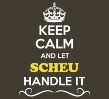 Keep Calm and Let SCHEU Handle it by yourname