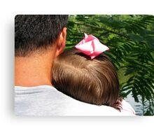 Daddy, I love you.... Canvas Print