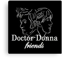 """""""Doctor Donna- friends"""" Canvas Print"""