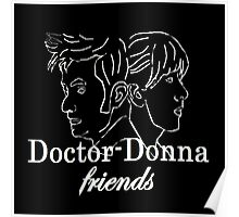 """""""Doctor Donna- friends"""" Poster"""