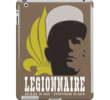 Legionnaire: Nothing To Lose - Everything To Gain iPad Case/Skin