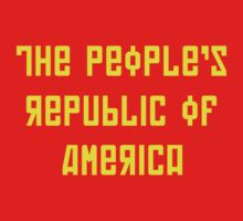 The People's Republic of America (yellow letters) by diculousdesigns