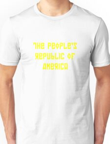 The People's Republic of America (yellow letters) Unisex T-Shirt