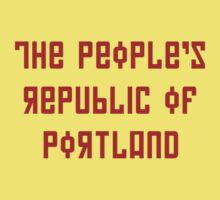 The People's Republic of Portland (red letters) by diculousdesigns