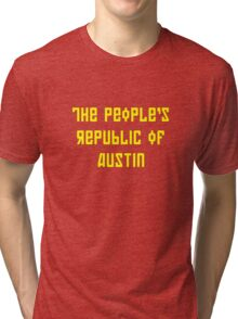 The People's Republic of Austin (yellow letters) Tri-blend T-Shirt