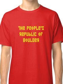 The People's Republic of Boulder (yellow letters) Classic T-Shirt