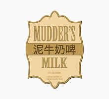 Mudder's Milk Unisex T-Shirt