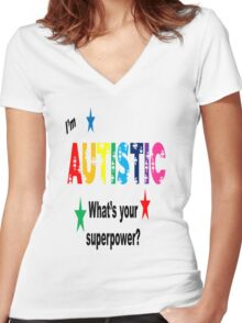 I'm Autistic What's Your Superpower? Women's Fitted V-Neck T-Shirt