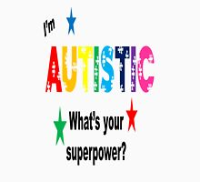 I'm Autistic What's Your Superpower? Unisex T-Shirt