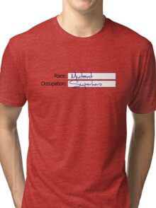 Race: Mutant. Occupation: Superhero Tri-blend T-Shirt