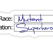 Race: Mutant. Occupation: Superhero Sticker