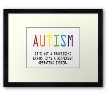 Autism. A Different Operating System Framed Print