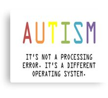 Autism. A Different Operating System Canvas Print