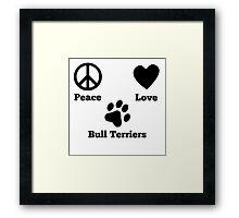 Peace Love Bull Terriers Framed Print