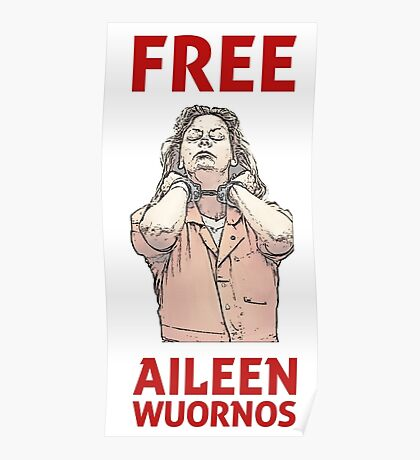 DEATH ROW - FREE AILEEN WUORNOS Poster