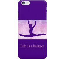 "The Gymnast ""Life is a balance"" ~ Purple Version iPhone Case/Skin"
