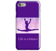 """The Gymnast """"Life is a balance"""" ~ Purple Version iPhone Case/Skin"""