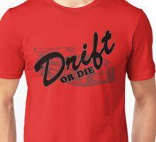 Drift or Die Unisex T-Shirt