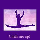 """The Gymnast """"Chalk me up!"""" ~ Purple Version by Susan Werby"""