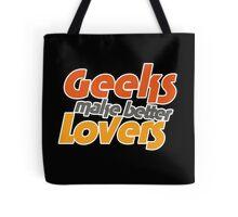 Geeks make better lovers Tote Bag