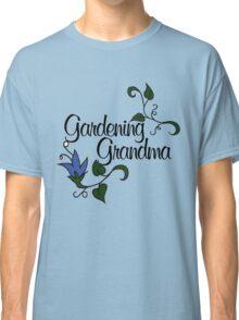 Gardening Grandma Classic T-Shirt