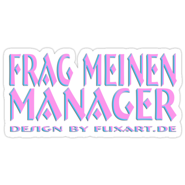 frag meinen Manager by fuxart