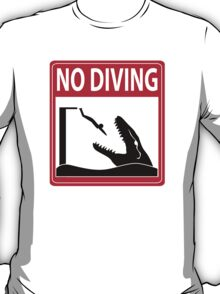 No Diving - Mosasaurus Warning T-Shirt