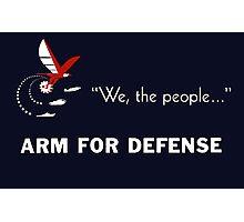 We The People Arm For Defense Photographic Print