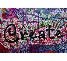 Create! Photographic Print