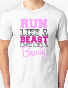 Run Like A Beast Look Like A Beauty Unisex T-Shirt