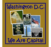 We Are Capital Photographic Print