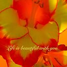 LIFE IS BEAUTIFUL WITH YOU. (CARD) by Thomas Barker-Detwiler