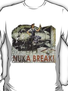 Nuka Break! T-Shirt