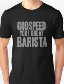 MACABRE MELBOURNE - GODSPEED YOU! GREAT BARISTA T-Shirt
