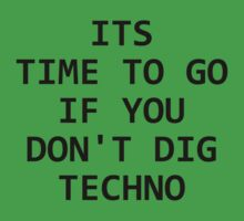 Its Time To Go If You Don't Dig Techno by stoobeebon