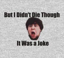 But I Didn't Die Though; It Was a Joke by Carrotttt