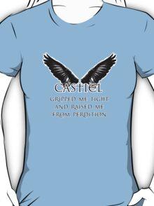 Castiel Gripped Me Tight T-Shirt