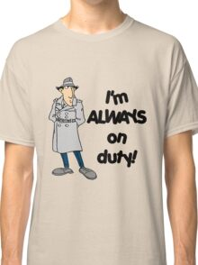 Inspector Gadget - I'm Always On Duty - Black Font Classic T-Shirt