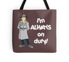 Inspector Gadget - I'm Always On Duty - White Font Tote Bag
