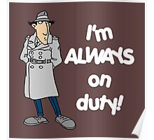 Inspector Gadget - I'm Always On Duty - White Font Poster