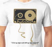 TILL MY TAPE POPPED Unisex T-Shirt