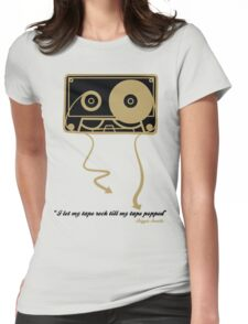TILL MY TAPE POPPED Womens Fitted T-Shirt