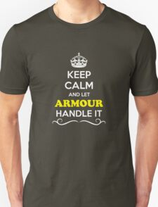 Keep Calm and Let ARMOUR Handle it T-Shirt