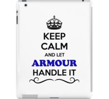 Keep Calm and Let ARMOUR Handle it iPad Case/Skin