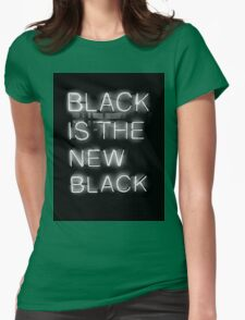 Black Is The New Black Womens Fitted T-Shirt