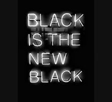 Black Is The New Black Unisex T-Shirt