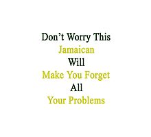 Don't Worry This Jamaican Will Make You Forget All Your Problems  by supernova23