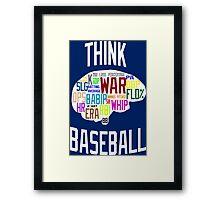 Think Baseball Framed Print
