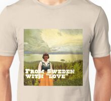 "From Sweden with ""Love""! Unisex T-Shirt"