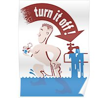 Turn It Off -- Water Conservation Poster